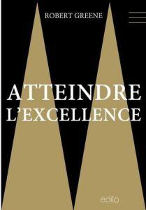 lIVRE Atteindre l'excellence de Robert Greene.